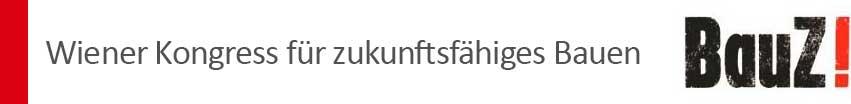 BauZ! Wiener Kongress für zukunftsfähiges Bauen